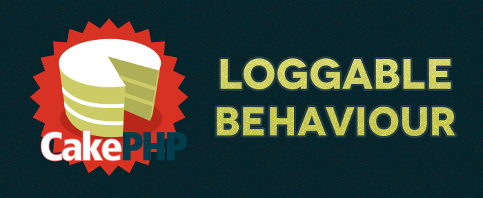Cakephp – Logable behaviour