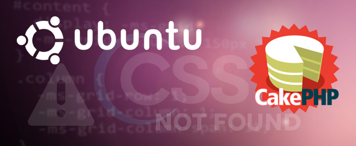 CakePHP not working – cake.generic.css not found in Ubuntu