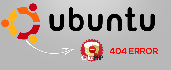 Cakephp not working on Ubuntu – Error 404 not found