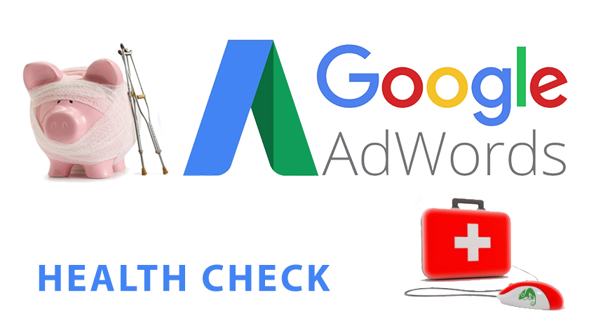 How To Perform A Quick Google AdWords Health Check