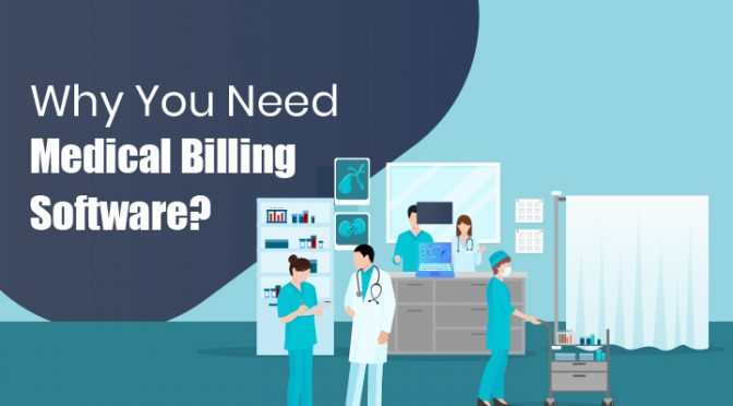 why you need medical billing software