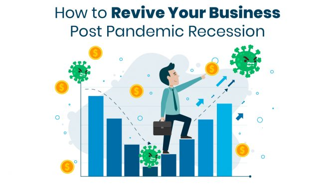 How to Revive Your Business Post Pandemic Recession